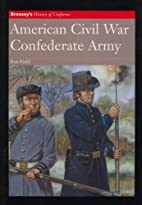 American Civil War: Confederate Army by Ron…