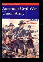 American Civil War: Union Army by Robin…