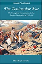 The Peninsular War: The Complete Campanion…