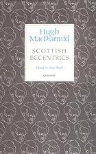 Scottish eccentrics by Hugh MacDiarmid