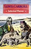 Lewis Carroll: Lewis Carroll: Selected Poems