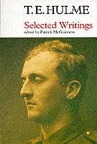 T. E. Hulme: Selected Writings (Centenary…