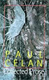 Celan, Paul: Collected Prose