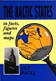 Pauli, Ulf: The Baltic States in Facts, Figures and Maps