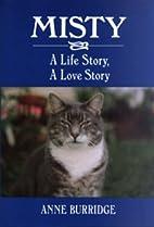 Misty: A Life Story - A Love Story by Anne…