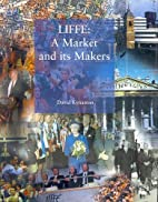 LIFFE: A Market And Its Makers. by David.…