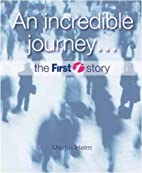 An Incredible Journey...: The First Story by…