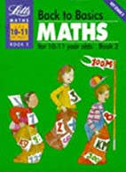 Back to Basics: Maths for 10-11 Year Olds…