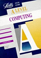 A Level Study Guide: Computing by P. M.…