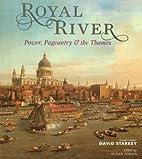 Royal River by David Starkey