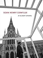 Sean Henry: Conflux at Salisbury Cathedral…