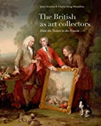 The British as Art Collectors: From the…