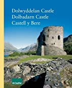 Dolwyddelan Castle - Dolbadarn Castle -…