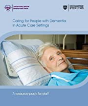 Caring for People with Dementia in Acute…