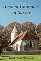 Ancient Churches of Sussex by Ken Whiteman