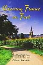 Crossing France on Foot: One Man's Walk…
