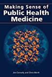 Connelly, Jim: Making Sense of Public Health Medicine