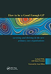 How to be a Good Enough GP: Surviving and…