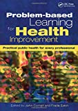 Cornell, John: Problem-Based Learning for Health Improvement