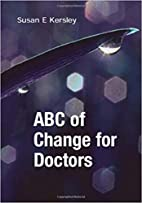 ABC of Change for Doctors by Susan E.…