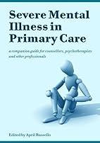 Severe Mental Illness in Primary Care: A…