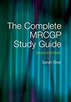 The Complete MRCGP Study Guide by Sarah Gear