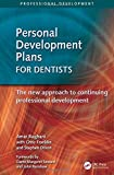 Rughani, Amar: Personal Development Plans for Dentists: The New Approach to Continuing Professional Development (Radcliffe Professional Development)