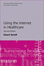 Using the Internet in Healthcare (Harnessing…