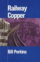 Railway Copper by Bill Perkins