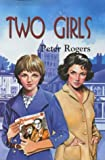 Rogers, Peter: Two Girls