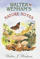 Walter Wenham's Nature Notes by Walter…