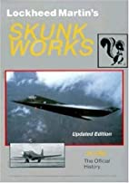 Lockheed Martin's Skunk Works: The Official…