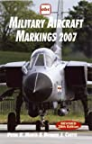 Peter March: Military Aircraft Markings 2007 (Abc)