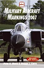 Military Aircraft Markings 2007 (Abc) by…