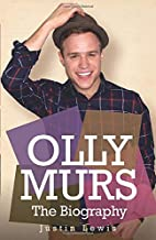 Olly Murs: The Biography by Justin Lewis
