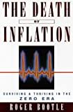 Roger Bootle: The Death of Inflation: Surviving and Thriving in the Zero Era