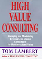 High Value Consulting: Managing and…