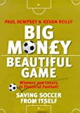 Dempsey, Paul: Big Money, Beautiful Game: Saving Football from Itself
