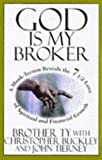 Ty, Brother: God Is My Broker: A Monk-Tycoon Reveals the 71/2 Laws of Spiritual and Financial Growth