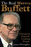 O&#39;Loughlin, James: The Real Warren Buffett: Managing Capital, Leading People