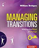 William Bridges: Managing Transitions: Making the Most of Challenges (People Skills for Professionals)