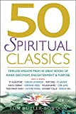 Hampshire, David: 50 Spiritual Classics: Timeless Wisdom From 50 Great Books On Inner Discovery, Enlightenment And Purpose