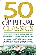50 Spiritual Classics: Timeless Wisdom from…