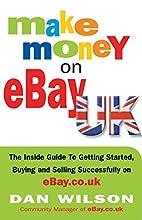 Make Money on eBay UK: The Inside Guide To…