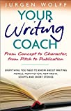 Wolff, Jurgen: Your Writing Coach: From Concept to Character, From Pitch to Publication