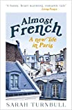 Turnbull, Sarah: Almost French: A New Life in Paris