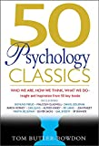 Butler-Bowdon, Tom: 50 Psychology Classics: Who We Are, How We Think, What We Do, Insight and Inspiration from 50 Key Books
