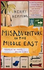 Misadventure in the Middle East: Travels as…