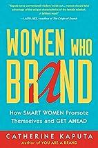 Women Who Brand: How Smart Women Promote…