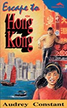 Escape To Hong Kong (Freestyle) by Audrey…